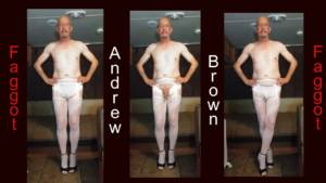 Andrew Brown Exposed faggot in stockings and heels