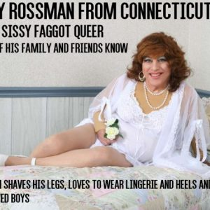 Jeffrey Rossman from Connecticut exposed as a sissy faggot wearing lingerie